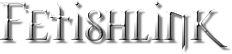 Fetishlink - The free online Fetish Directory. Includes Mistress, Fetish Club, BDSM sections and more