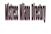 Incontri Mistress Milano - Fetish Directory - Meetings Mistress Milan - Italy